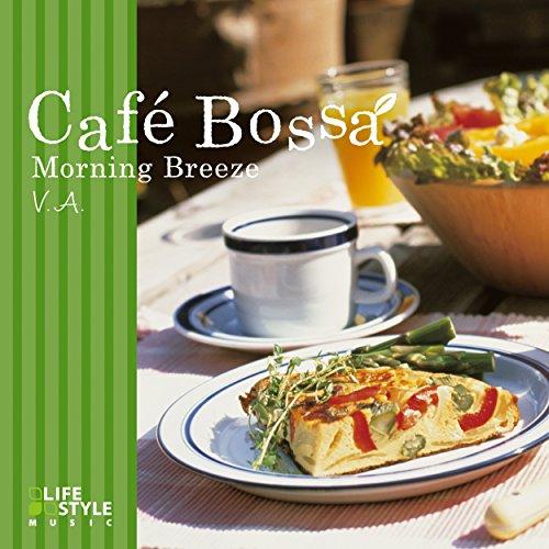 カフェ・ボッサ~モーニング・ブリーズ