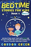 Bedtime stories for kids: Unforgettable short tales with Ralph and his sweet friends that help your children fall asleep (it includes Christmas stories) Book 1