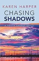 Chasing Shadows (South Shores: Thorndike Press Large Print Romance)