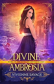 Divine Ambrosia: a Reverse Harem Fantasy Romance (American Goddess Book 1) by [Savage, Vivienne]