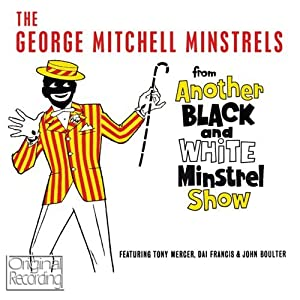 Another Black & White Minstrel Show