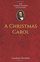 A Christmas Carol: In Prose Being a Ghost-story of Christmas