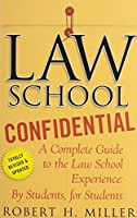 Law School Confidential: A Complete Guide to the Law School Experience: By Students, for Students by Robert H. Miller(2011-04-26)