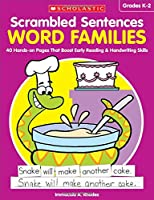 Word Families, Grades K-2: 40 Hands-on Pages That Boost Early Reading & Handwriting Skills (Scrambled Sentences)