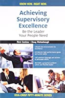 Achieving Supervisory Excellence: Be the Leader Your People Need