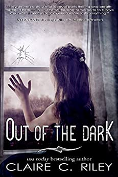 Out of the Dark (Light & Dark Book 1) by [Riley, Claire C.]