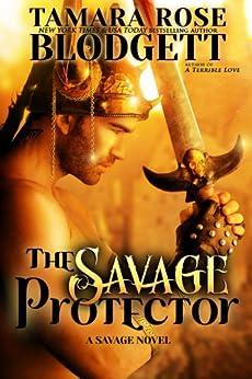 The Savage Protector (#5): New Adult Dark Paranormal/Sci-fi Romance (The Savage Series) by [Blodgett, Tamara Rose]