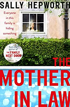 [Hepworth, Sally]のThe Mother-in-Law: the new domestic page-turner from the author of The Family Next Door (English Edition)