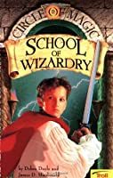 School Of Wizardry Circle Of Magic Book 1