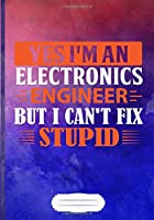 Yes I'm an Electronics Engineer but I Can't Fix Stupid: Power Electronics Blank Journal For Engineer Safety. Motivational Gift Surprise. Retro Watercolor Lined Notebook B5 Size 110 Pages