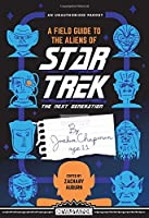 A Field Guide to the Aliens of Star Trek: The Next Generation: An Unauthorized Parody