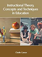Instructional Theory, Concepts and Techniques in Education