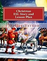 Christmas: ESL Story and Lesson Plan: An English Christmas for Young ESL Learners [並行輸入品]
