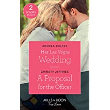 Her Las Vegas Wedding: Her Las Vegas Wedding / A Proposal for the Officer (American Heroes) (Mills & Boon True Love)