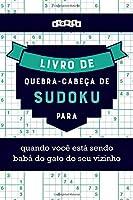 Livro de quebra-cabeças de Sudoku para quando você está sendo babá do gato do seu vizinho