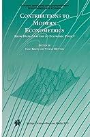 Contributions to Modern Econometrics (Dynamic Modeling and Econometrics in Economics and Finance)