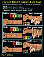 The Left-Handed Guitar Chord Book: Shows the Most Common Chords Plus the Chord Notes and Scale Degrees