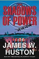 The Shadows of Power: A Novel