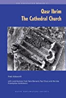 QASR IBRIM: The Cathedral Church (Evacation Memoir)