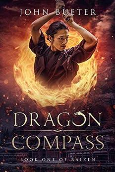 Dragon Compass: Book One of Raizen by [Bueter, John]
