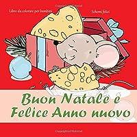Buon Natale e Felice Anno nuovo - Libro da colorare per bambini - Schemi felici (Capodanno 2020!)