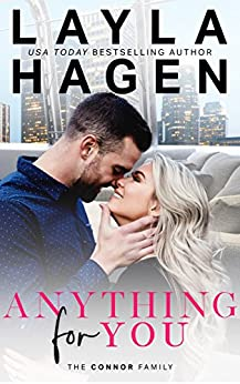 Anything For You (The Connor Family Book 1) by [Hagen, Layla]