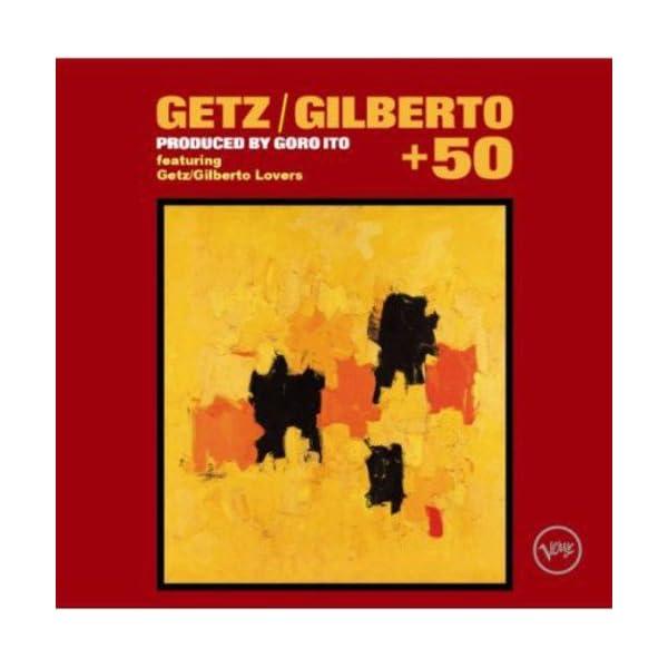 ゲッツ/ジルベルト+50の商品画像