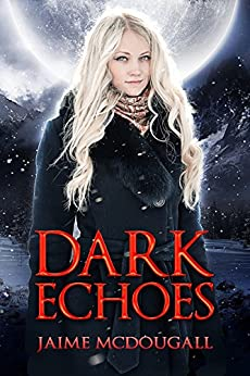 Dark Echoes (Echo Falls Book 3) by [McDougall, Jaime]