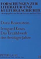 Irmgard Keun Das Erzhlwerk Der Dreissiger (Forschungen Zur Literatur- Und Kulturgeschichte,)