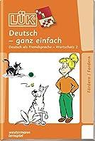 LUeK. Deutsch - ganz einfach 2. Deutsch als Fremdsprache. Wortschatz fuer Anfaenger. (Lernmaterialien)