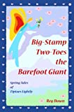 Big-Stamp Two-Toes the Barefoot Giant: spring tales of Tiptoes Lightly (English Edition)