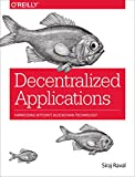 Decentralized Applications: Harnessing Bitcoin's Blockchain Technology (English Edition)
