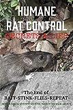 Humane Rat Control Secrets &Lies: The End of Bait-Stink-Flies-Repeat