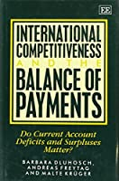 International Competitiveness and the Balance of Payments: Do Current Account Deficits and Surpluses Matter?
