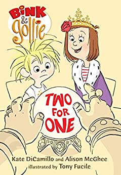 Bink and Gollie: Two for One by [DiCamillo, Kate, McGhee, Alison]