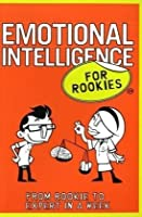 Emotional Intelligence for Rookies: From Rookie to Expert in a Week