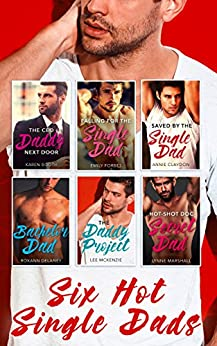 Six Hot Single Dads - 6 Book Box Set (Fatherhood 32) by [Forbes, Emily, Marshall, Lynne, McKenzie, Lee, Claydon, Annie, Delaney, Roxann, Booth, Karen]