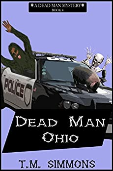 Dead Man Ohio (Dead Man Mysteries Book 4) by [Simmons, T. M.]