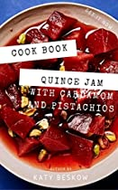 Easy Quince Jam with Cardamom and Pistachios || Recipe Book (English Edition)