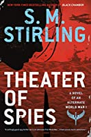 THEATER OF SPIES (NOVEL OF AN ALTERNATE WORLD, A)