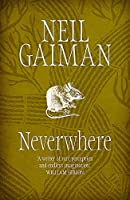 Neverwhere: The Author's Preferred Text