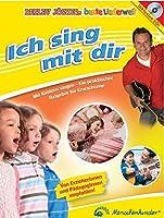 Ich sing mit dir. Mit Kindern singen - Ein praktischer Ratgeber fuer Erwachsene