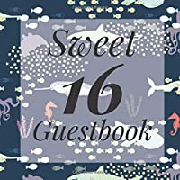 Sweet 16 Guestbook: Aquatic Under Sea Ocean Water Coral Narwhal Theme - Guest Signing Book w/ Photo Space & Gift Log - 16th Birthday Party | Anniversary | Memorial | Sixteenth Teenager Message Milestone Keepsake Present for Special Sixteen Teen Memories