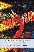 All That Is Gone by Pramoedya Ananta Toer(2005-02-01)