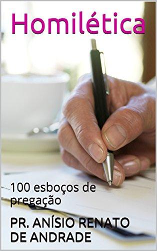 Homilética: 100 esboços de pregação (Portuguese Edition)