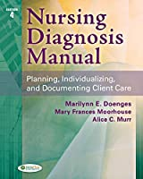 Nursing Diagnosis Manual: Planning, Individualizing, and Documenting Client Care