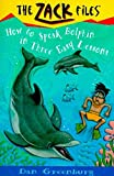 Zack Files 11: How to Speak to Dolphins in Three Easy Lessons (The Zack Files)