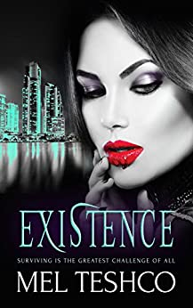 Existence by [Teshco, Mel]