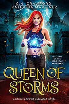 Queen of Storms: Institute of the Storm Fae by [Crawford, C.N., Martinez, Katerina]