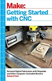 Getting Started with CNC: Personal Digital Fabri